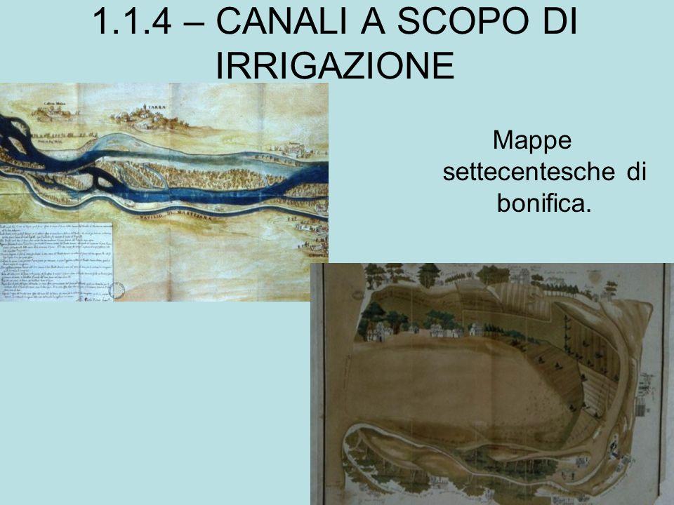 1.1.4 – CANALI A SCOPO DI IRRIGAZIONE