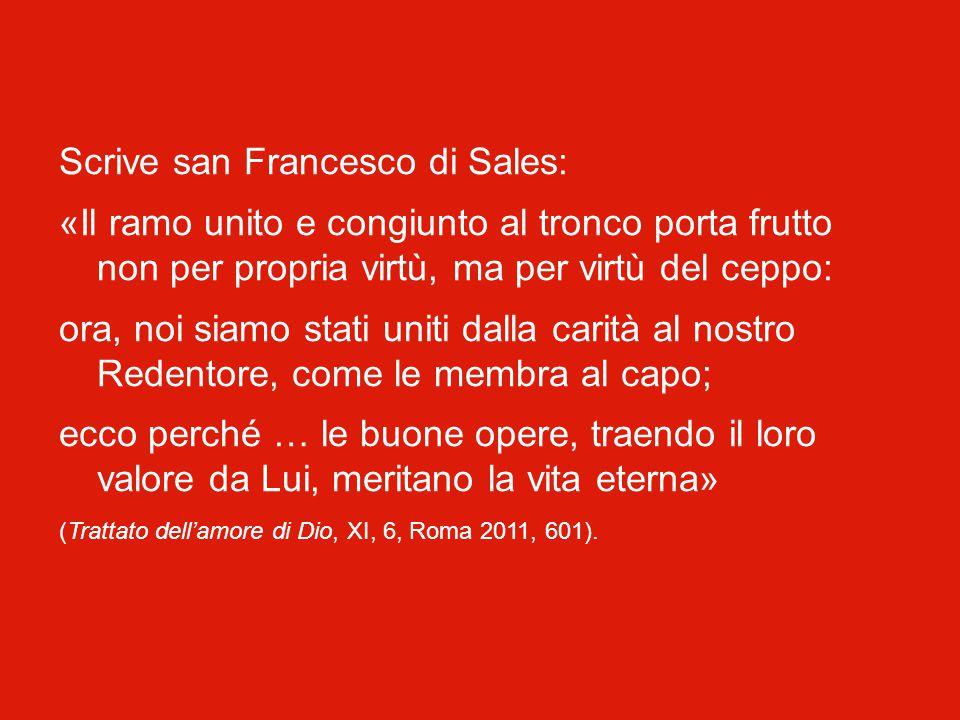 Scrive san Francesco di Sales: