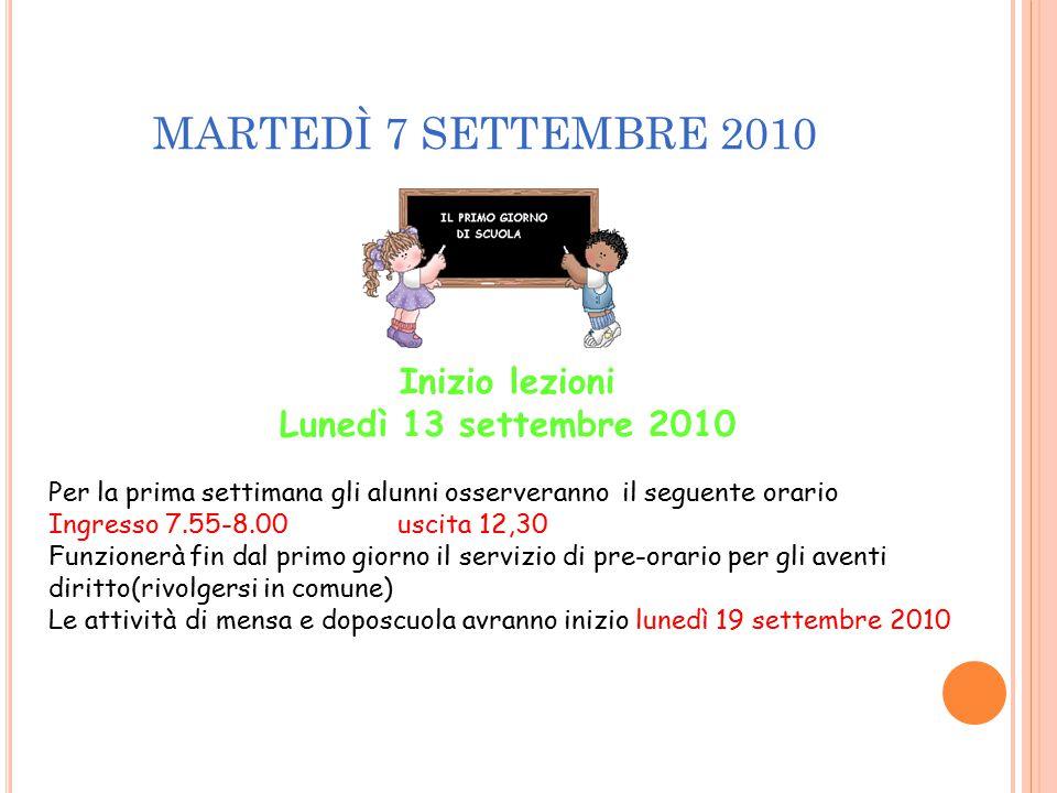 MARTEDÌ 7 SETTEMBRE 2010 Inizio lezioni Lunedì 13 settembre 2010
