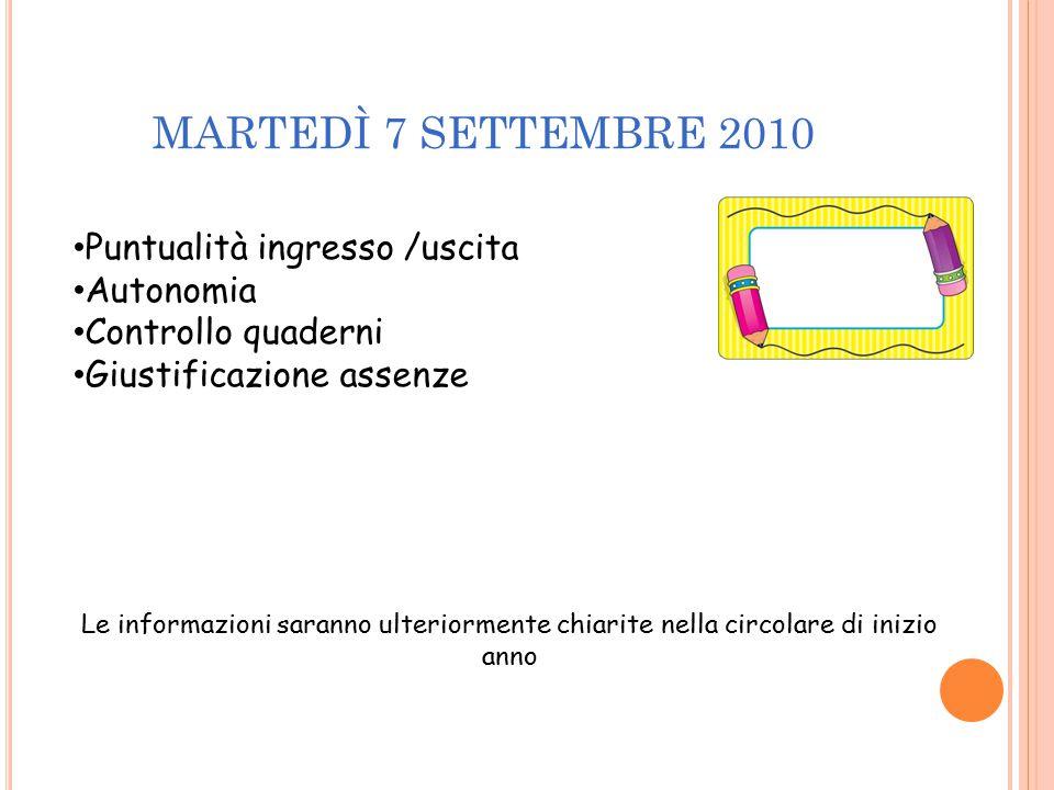 MARTEDÌ 7 SETTEMBRE 2010 Puntualità ingresso /uscita Autonomia