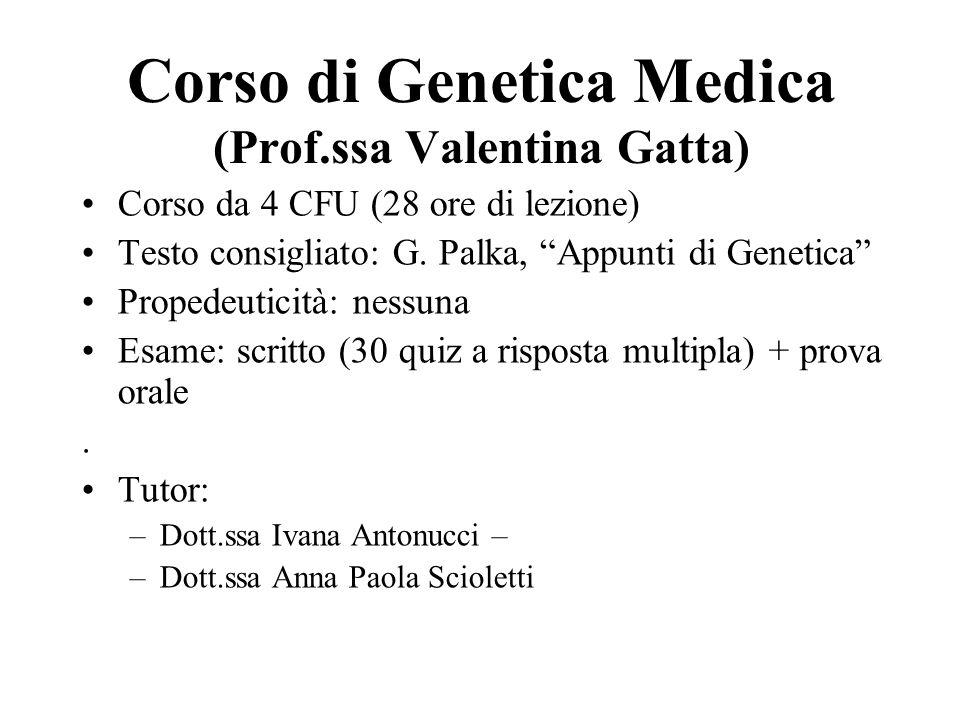 Corso di Genetica Medica (Prof.ssa Valentina Gatta)