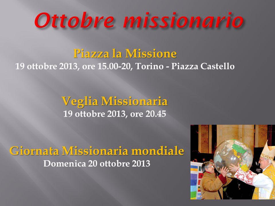 Ottobre missionario Piazza la Missione Veglia Missionaria