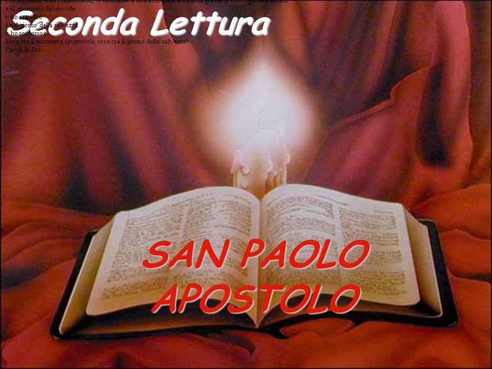SAN PAOLO APOSTOLO Seconda Lettura Dalla seconda lettera