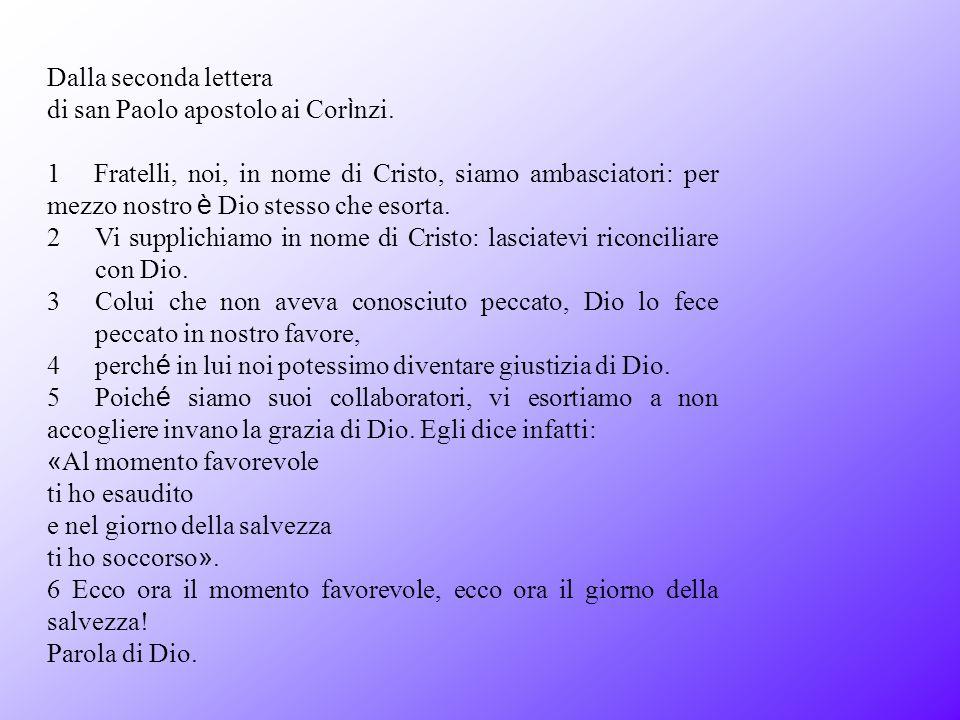 Dalla seconda lettera di san Paolo apostolo ai Corìnzi.
