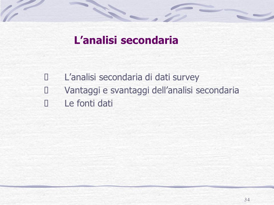 L'analisi secondaria Ø L'analisi secondaria di dati survey