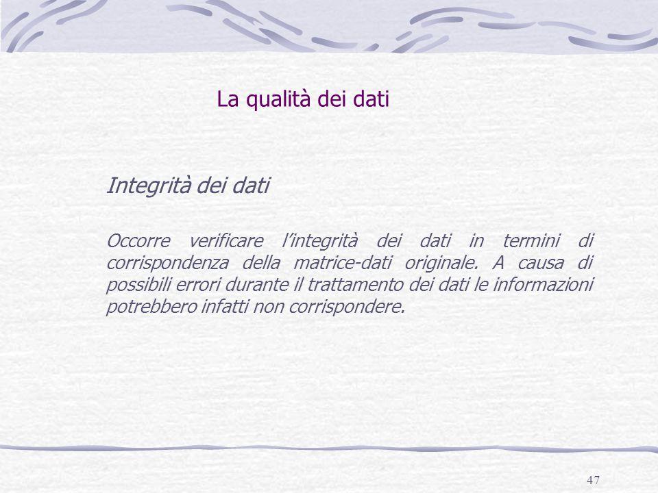 La qualità dei dati Integrità dei dati