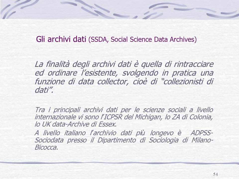 Gli archivi dati (SSDA, Social Science Data Archives)
