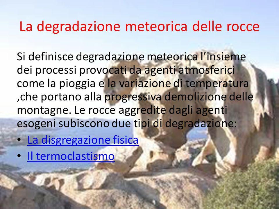 La degradazione meteorica delle rocce