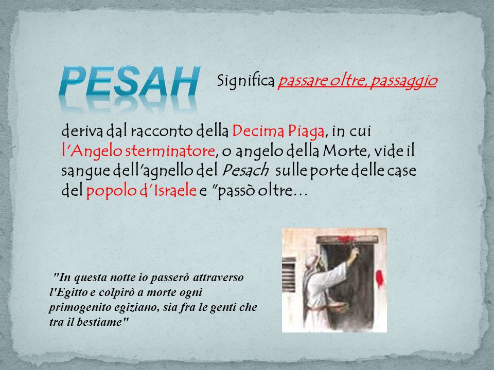 Pesah Significa passare oltre, passaggio