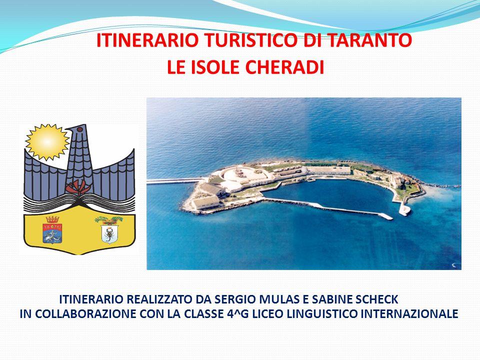 ITINERARIO TURISTICO DI TARANTO LE ISOLE CHERADI