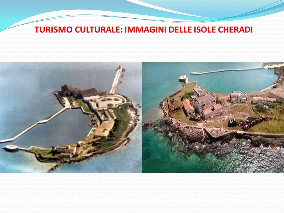 TURISMO CULTURALE: IMMAGINI DELLE ISOLE CHERADI