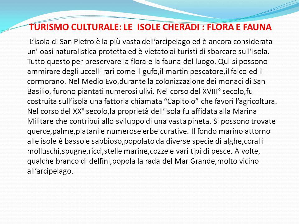 TURISMO CULTURALE: LE ISOLE CHERADI : FLORA E FAUNA