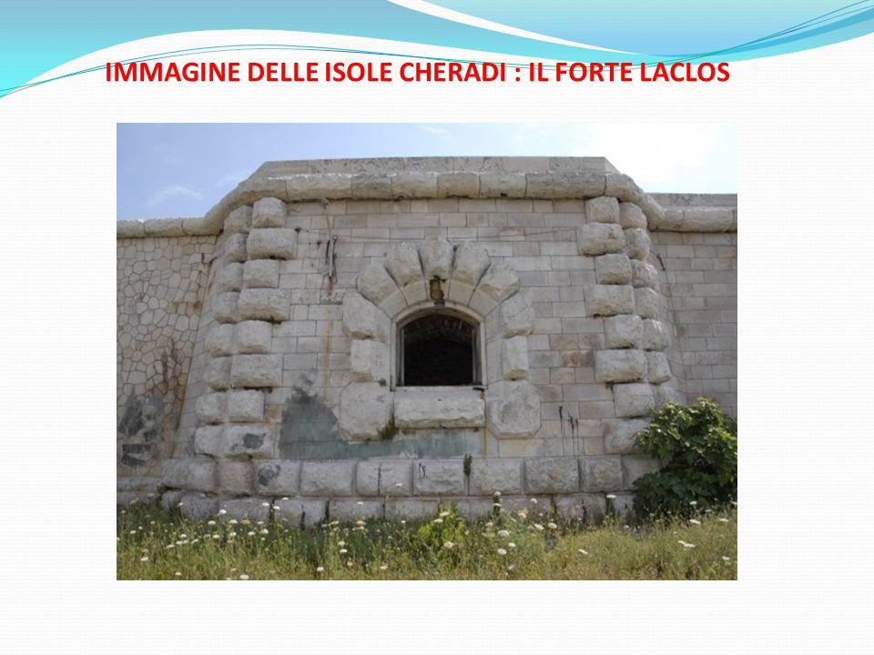 IMMAGINE DELLE ISOLE CHERADI : IL FORTE LACLOS