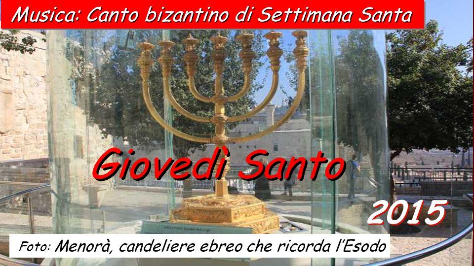 Giovedì Santo 2015 Musica: Canto bizantino di Settimana Santa