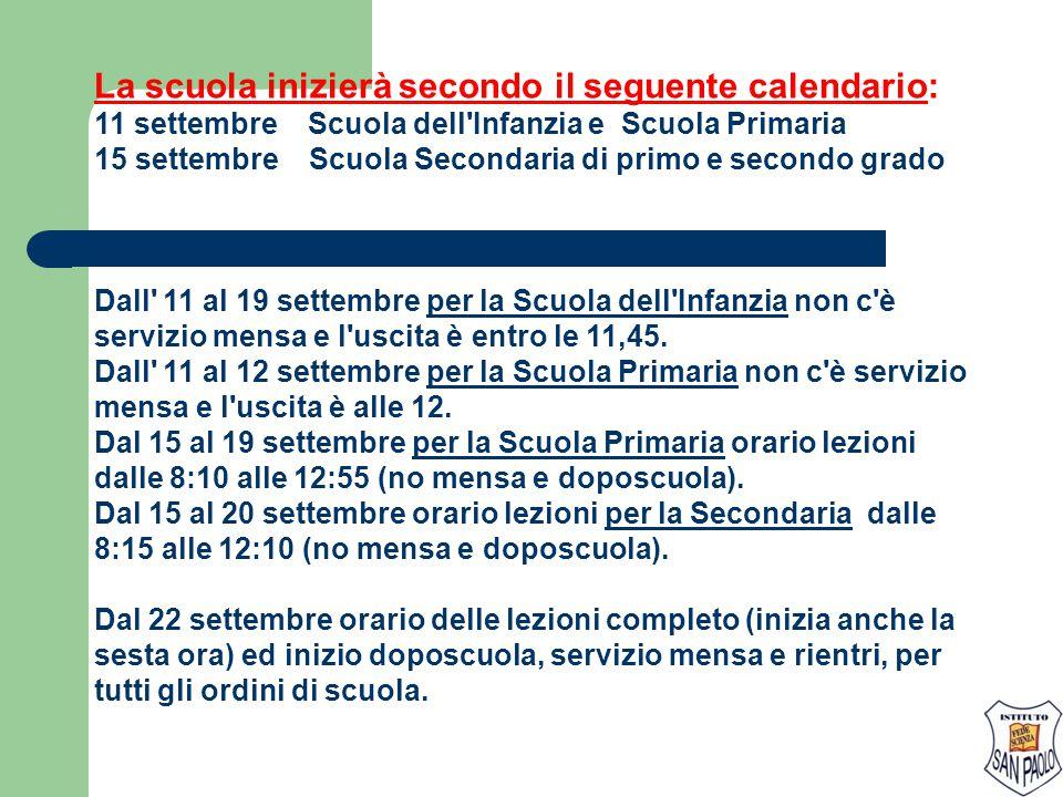 La scuola inizierà secondo il seguente calendario: