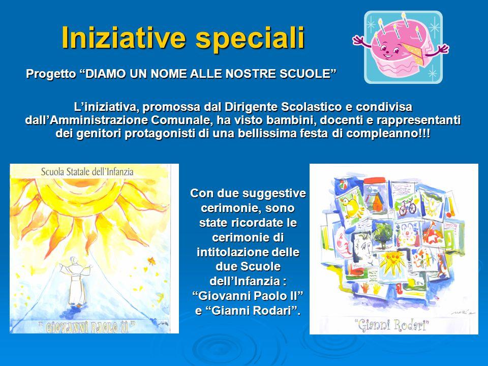 Iniziative speciali Progetto DIAMO UN NOME ALLE NOSTRE SCUOLE
