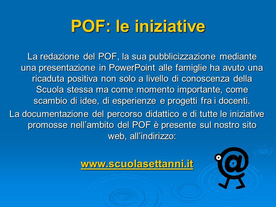 POF: le iniziative www.scuolasettanni.it