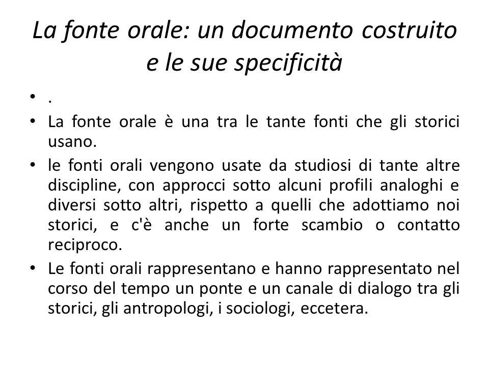 La fonte orale: un documento costruito e le sue specificità