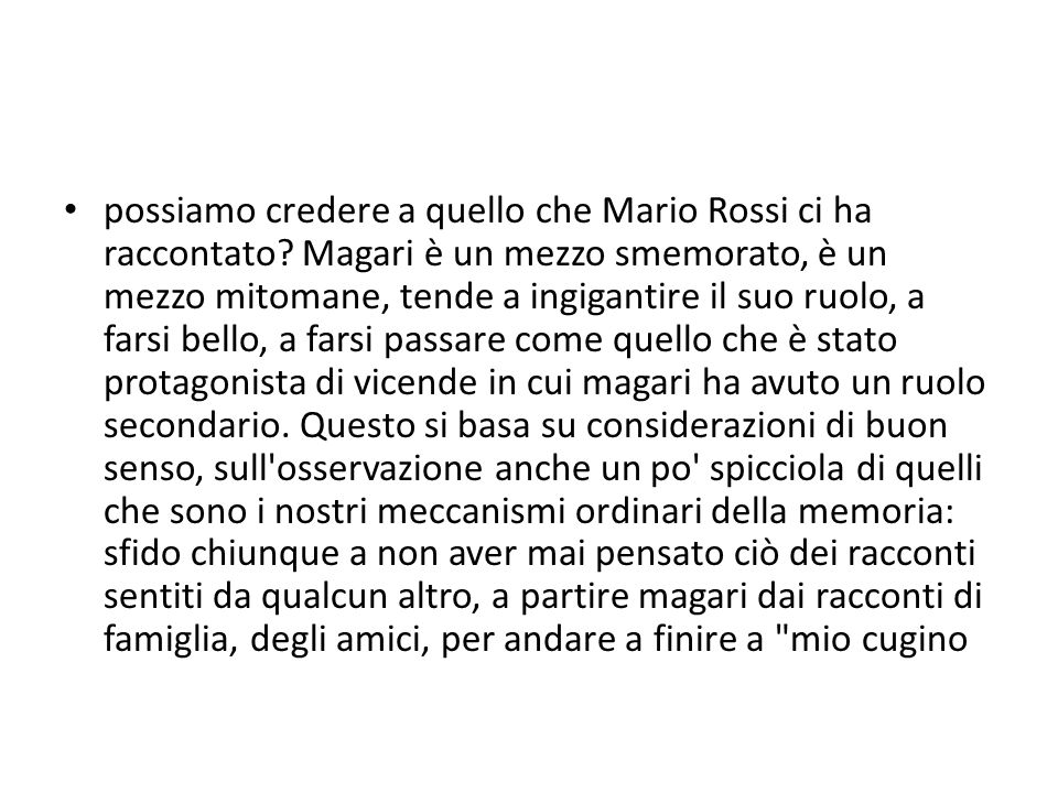 possiamo credere a quello che Mario Rossi ci ha raccontato