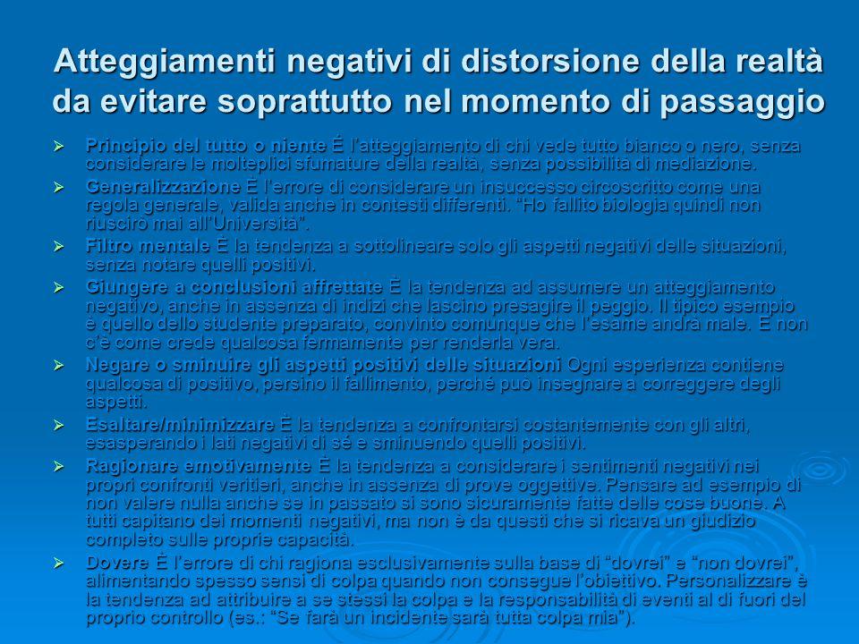 Atteggiamenti negativi di distorsione della realtà da evitare soprattutto nel momento di passaggio