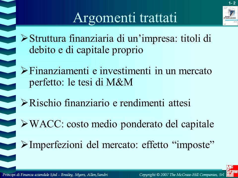 Argomenti trattati Struttura finanziaria di un'impresa: titoli di debito e di capitale proprio.
