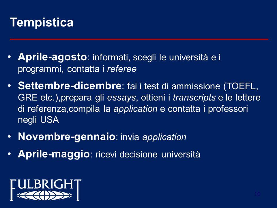 Tempistica Aprile-agosto: informati, scegli le università e i programmi, contatta i referee.