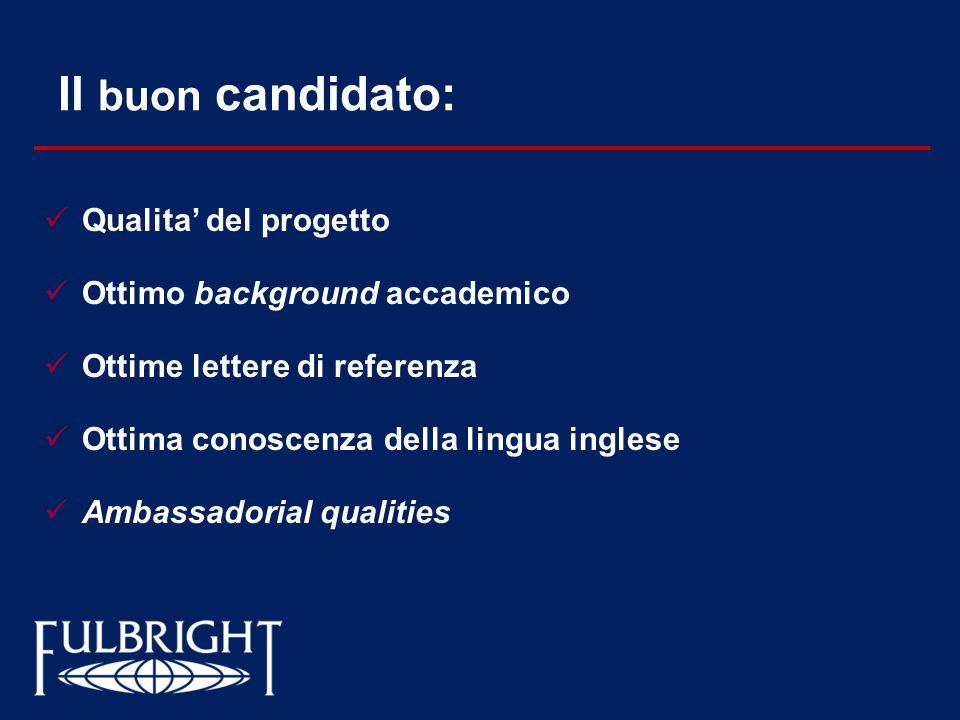 Il buon candidato: Qualita' del progetto Ottimo background accademico