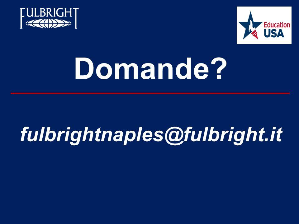 Domande fulbrightnaples@fulbright.it Programma Fulbright 4/11/2017