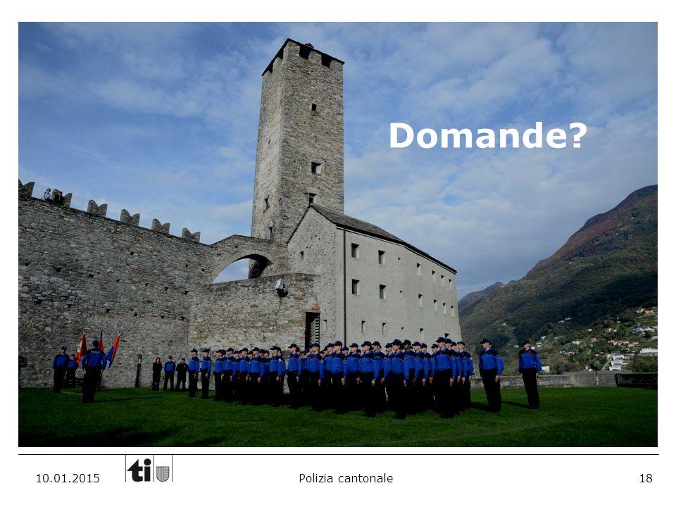 Domande 10.01.2015 Polizia cantonale 18 18