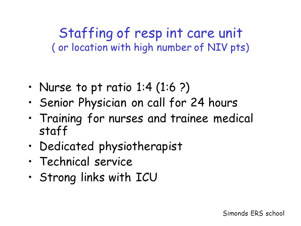 Staffing of resp int care unit ( or location with high number of NIV pts)