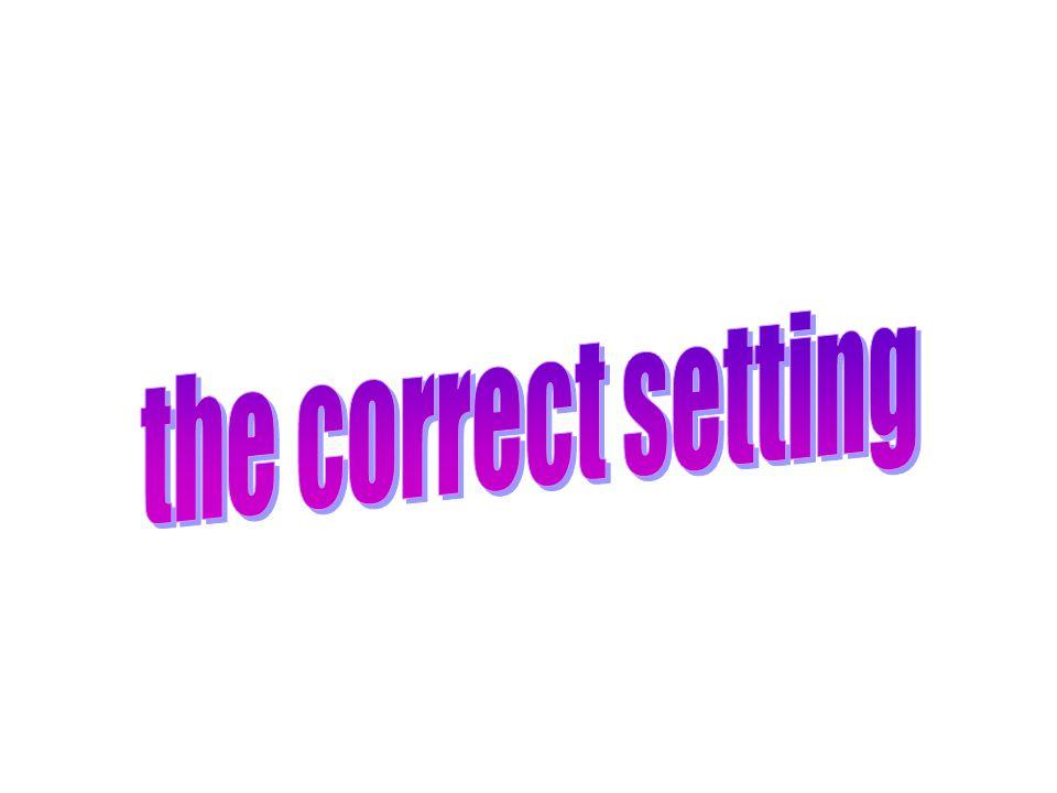 the correct setting