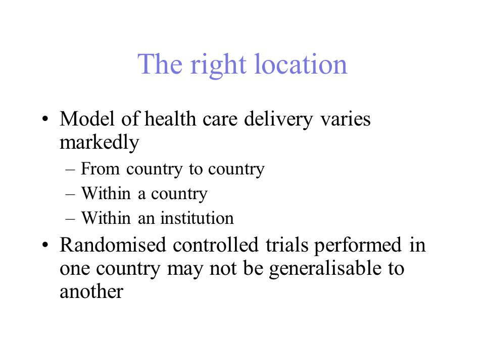 The right location Model of health care delivery varies markedly
