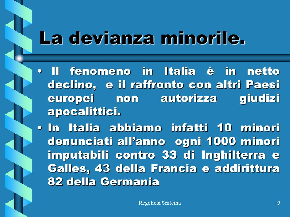 La devianza minorile. Il fenomeno in Italia è in netto declino, e il raffronto con altri Paesi europei non autorizza giudizi apocalittici.