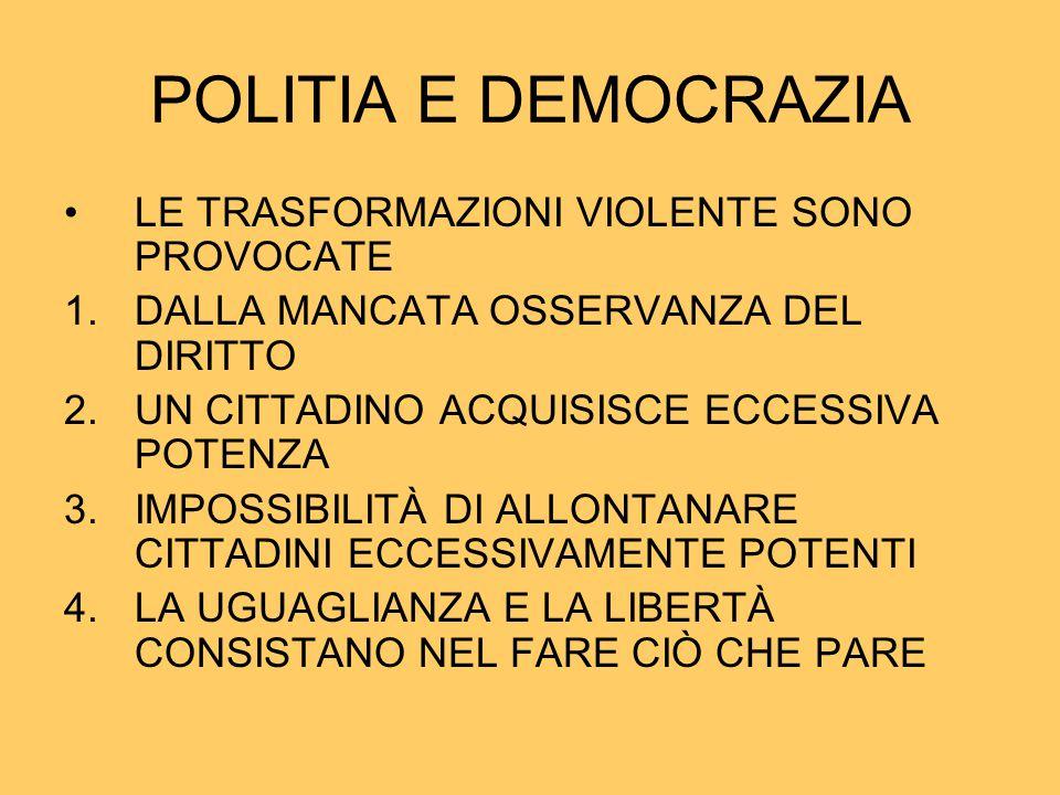 POLITIA E DEMOCRAZIA LE TRASFORMAZIONI VIOLENTE SONO PROVOCATE