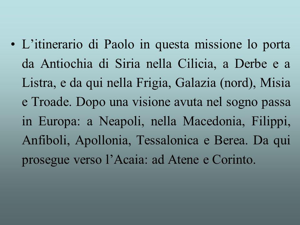 L'itinerario di Paolo in questa missione lo porta da Antiochia di Siria nella Cilicia, a Derbe e a Listra, e da qui nella Frigia, Galazia (nord), Misia e Troade.