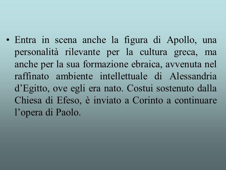 Entra in scena anche la figura di Apollo, una personalità rilevante per la cultura greca, ma anche per la sua formazione ebraica, avvenuta nel raffinato ambiente intellettuale di Alessandria d'Egitto, ove egli era nato.