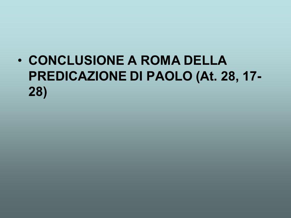 CONCLUSIONE A ROMA DELLA PREDICAZIONE DI PAOLO (At. 28, 17-28)