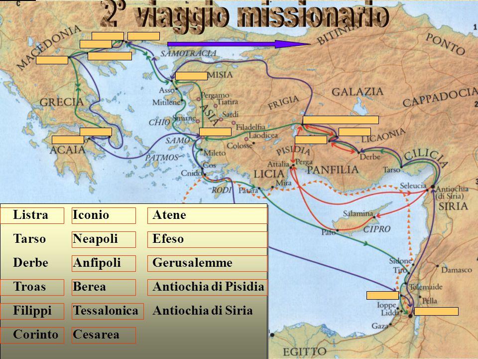 2° viaggio missionario Listra Tarso Derbe Troas Filippi Corinto Iconio