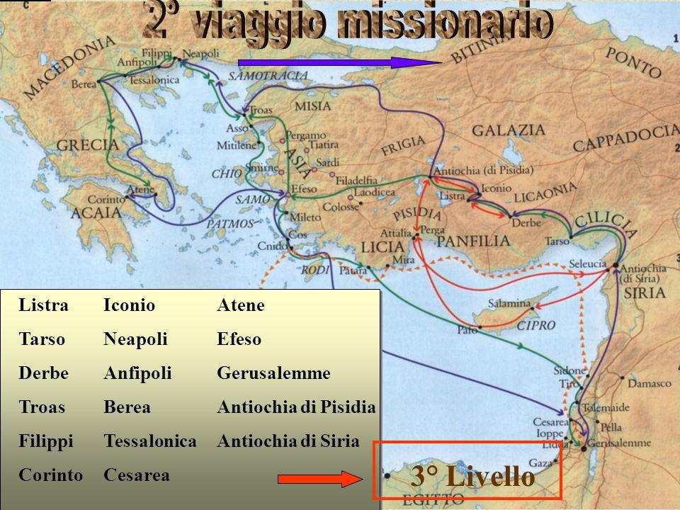 2° viaggio missionario 3° Livello Listra Tarso Derbe Troas Filippi