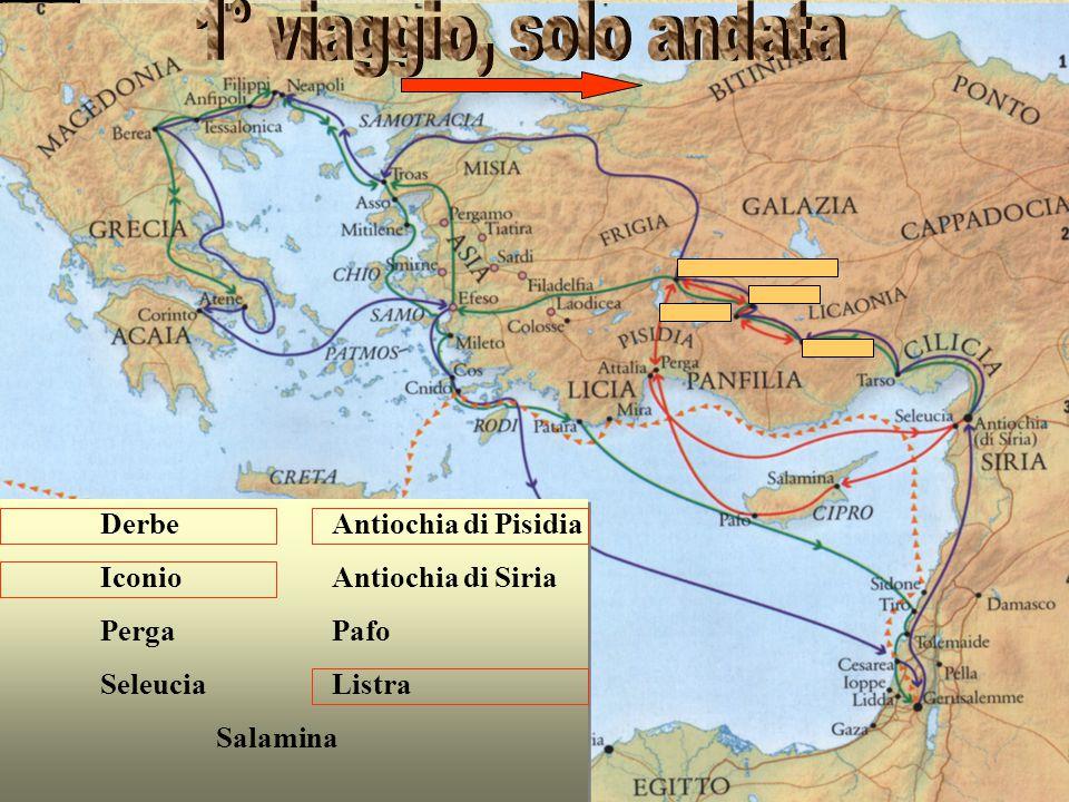 1° viaggio, solo andata Derbe Iconio Perga Seleucia