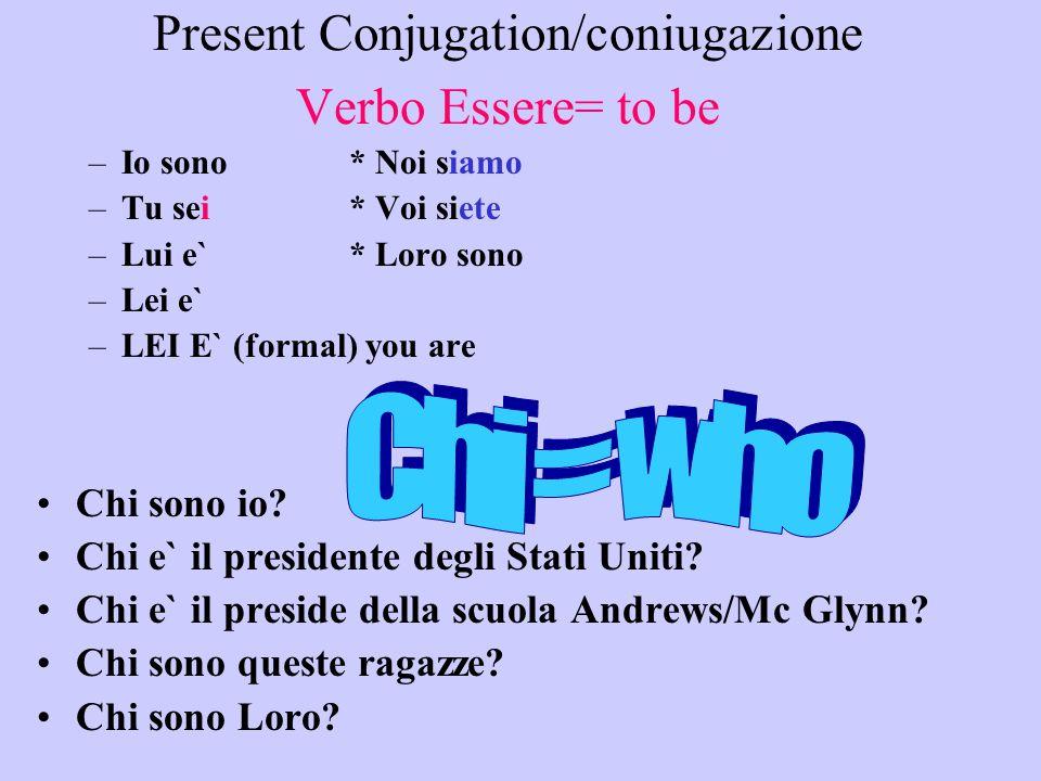 Present Conjugation/coniugazione Verbo Essere= to be