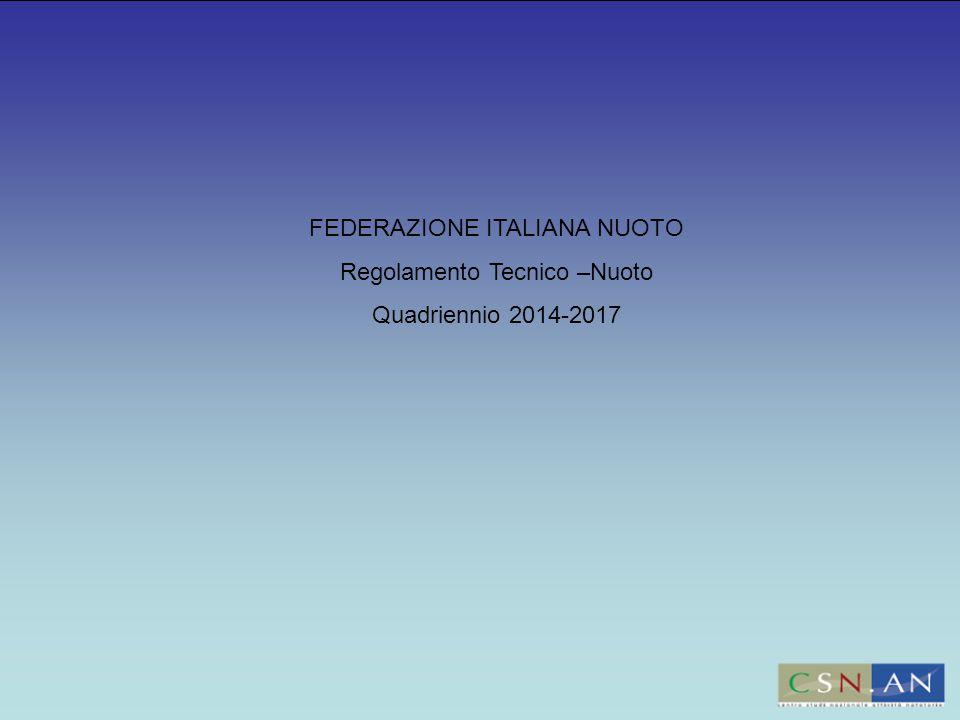 FEDERAZIONE ITALIANA NUOTO Regolamento Tecnico –Nuoto