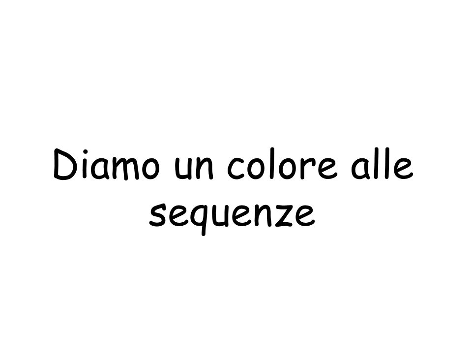 Diamo un colore alle sequenze