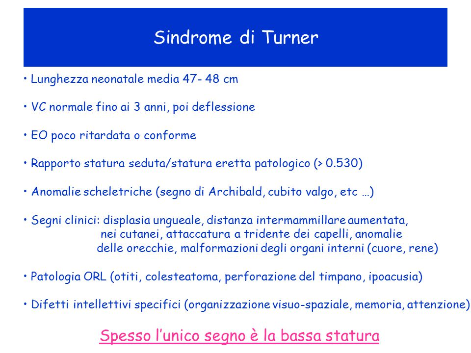 Sindrome di Turner Lunghezza neonatale media 47- 48 cm