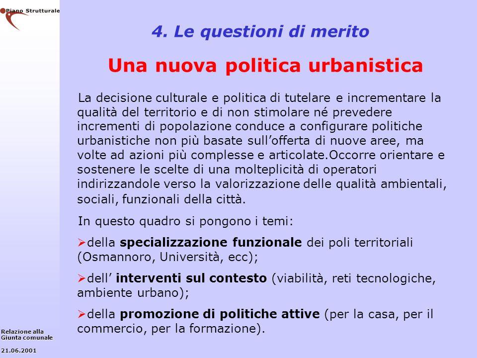 4. Le questioni di merito Una nuova politica urbanistica