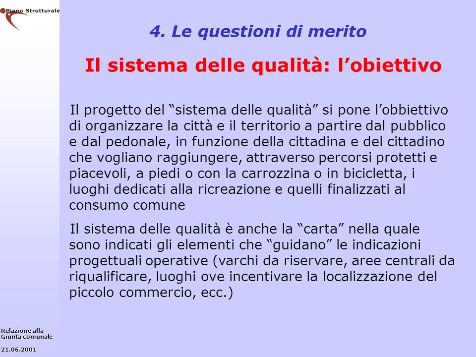 4. Le questioni di merito Il sistema delle qualità: l'obiettivo