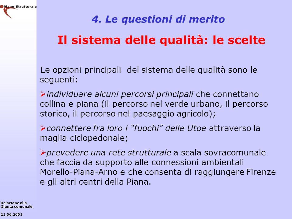 4. Le questioni di merito Il sistema delle qualità: le scelte