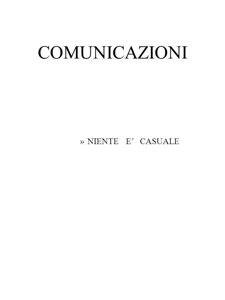 COMUNICAZIONI NIENTE E' CASUALE