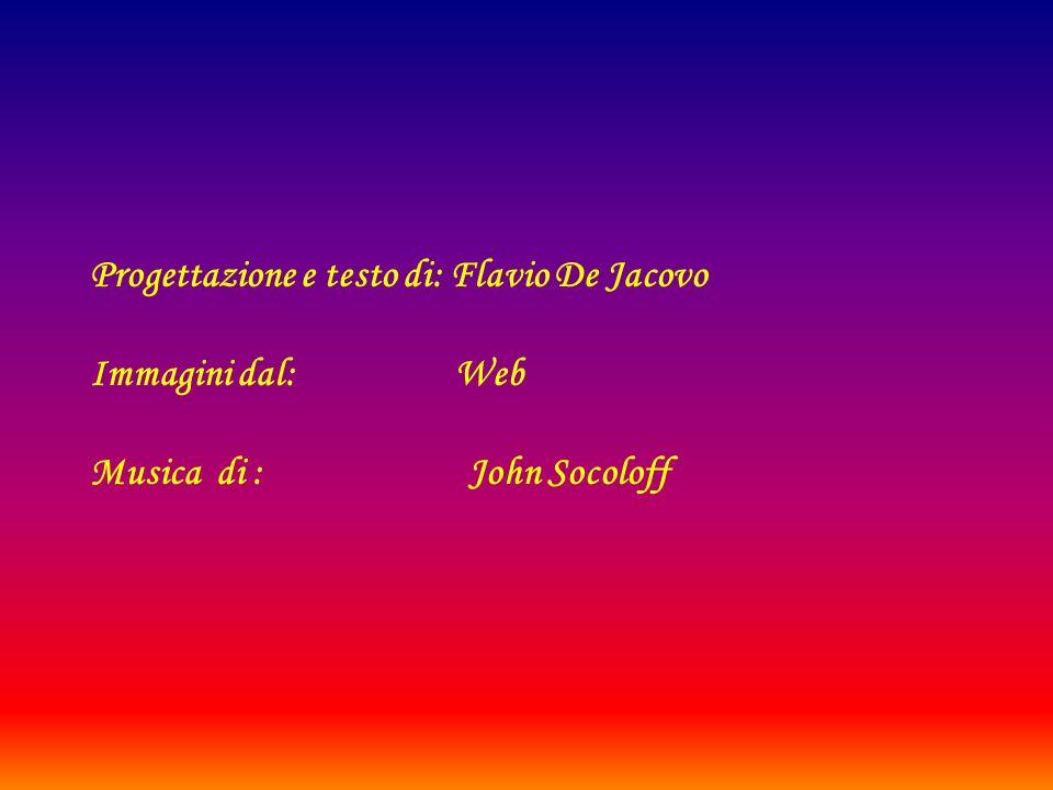 Progettazione e testo di: Flavio De Jacovo