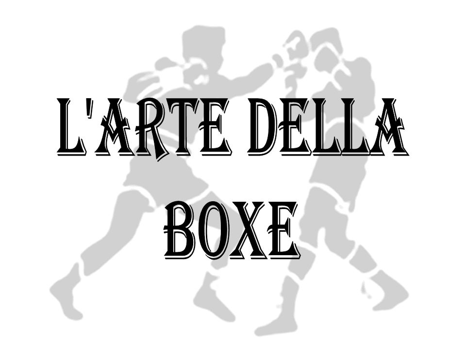 L arte della BOXE